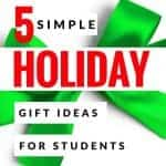 5 Simple Holiday Student Gift Ideas from Teachers