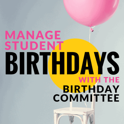The Birthday Committee – Manage Student Birthdays with Ease