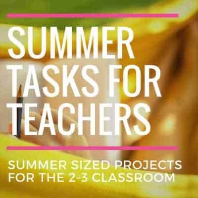 Simple Summer Classroom Projects: Summer Tasks for Teachers Series
